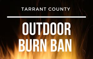 graphic that says Tarrant County is under a mandatory Burn Ban