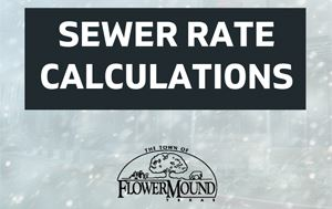 "text saying ""Sewer Rate Calculations"" with the Flower Mound logo"