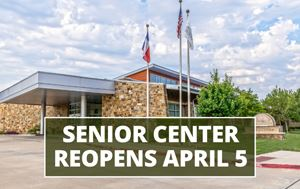 photo of the outside of the Senior Center with text that says Senior Center Reopens April 5